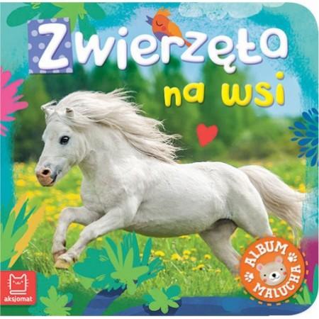 Album malucha. Zwierzęta na wsi.